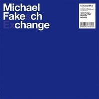 Michael Fakesch - Exchange Blue