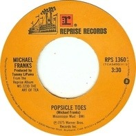 Michael Franks - Popsicle Toes / I Don't Know Why I'm So Happy I'm Sad