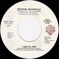 Michael McDonald - I Keep Forgettin' (Every Time You're Near) / I Gotta Try