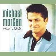 Michael Morgan - Heut' Nacht