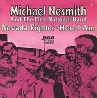 Michael Nesmith & The First National Band - Nevada Fighter / Here I Am