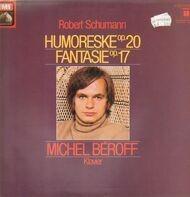 Michel Béroff, Robert Schumann - Humoreske Op. 20, Fantasie Op. 17