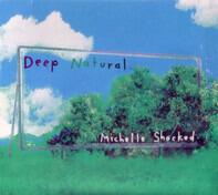 Michelle Shocked - Deep Natural / Dub Natural
