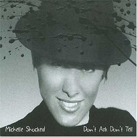 Michelle Shocked - Don't Ask, Don't Tell