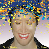 Michelle Shocked - Got No Strings