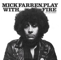 Mick Farren - Play With Fire
