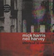 Mick Harris & Neil Harvey - Shortcut to Connect