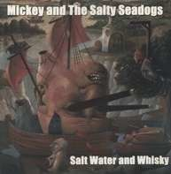 MICKEY AND THE SALTY SEA - SALTWATER AND WHISKEY