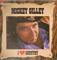 Mickey Gilley - I Love Country