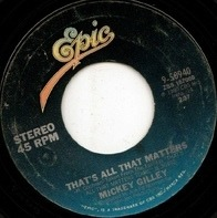 Mickey Gilley - That's All That Matters / The Blues Don't Care Who's Got 'Em