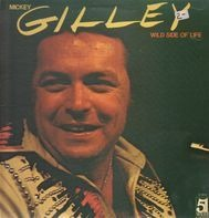 Mickey Gilley - Wild Side Of Life