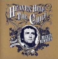 Mickey Newbury - Heaven Help the Child