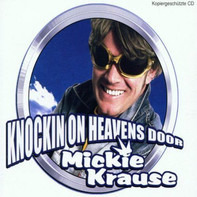 Mickie Krause - Knockin On Heavens Door