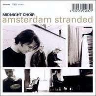 Midnight Choir - Amsterdam Stranded