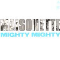 Mighty Mighty - Maisonette