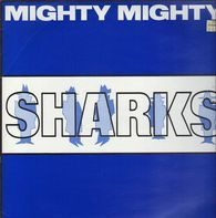Mighty Mighty - Sharks