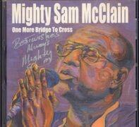 Mighty Sam McClain - One More Bridge to Cross