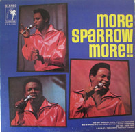 Mighty Sparrow Accompanied By Conrad Little - More Sparrow More