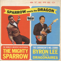 Mighty Sparrow With Byron Lee And The Dragonaires - Sparrow Meets The Dragon