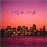 Miguel Migs - Satisfied
