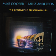 Mike Cooper / Ian A. Anderson - The Continuous Preaching Blues