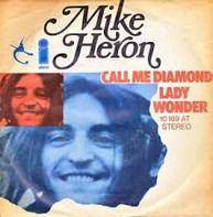 Mike Heron - Call Me Diamond / Lady Wonder
