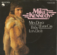 Mike Kennedy - Men Don't Ever Cry