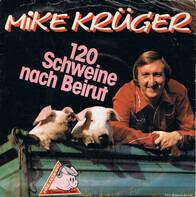 Mike Krüger - 120 Schweine Nach Beirut