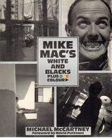 Mike McCartney - Mike Mac's White and Blacks