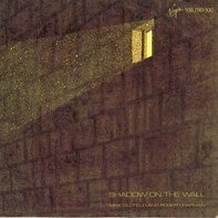 Mike Oldfield And Roger Chapman - Shadow On The Wall