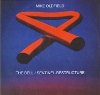 Mike Oldfield - The Bell / Sentinel-Restructure