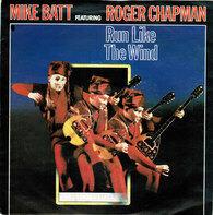 Mike Batt Featuring Roger Chapman - Run Like The Wind