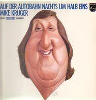 Mike Krüger - Auf Der Autobahn Nachts Um Halb Eins
