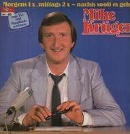 Mike Krüger - Morgens 1x, Mittags 2x - Nachts So Oft Es Geht