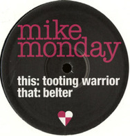 Mike Monday - Tooting Warrior / Belter