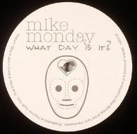 Mike Monday - What Day Is It?