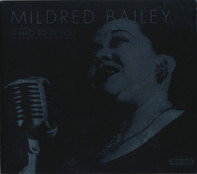 Mildred Bailey - It Had to Be You