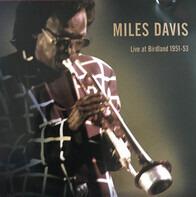 Miles Davis - Live at Birdland 1951-53