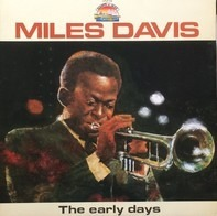 Miles Davis - The Early Days - Vol. 1