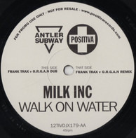 Milk Inc. - Walk on Water