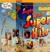 Milli Vanilli, Ofra Haza, Whitney Houston, The Hollies - Super Willi's Super Hits - Die Internationalen Top-Hits