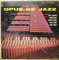 Milt Jackson , Frank Wess , Kenny Clarke , Hank Jones , Eddie Jones - Opus de Jazz