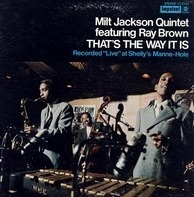 Milt Jackson Quintet Featuring Ray Brown - That's The Way It Is