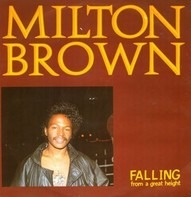 Milton Brown - Falling From A Great Height