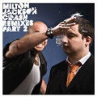 Milton Jackson - Crash Remixes Pt.2 (H.O.S.H./Jimpster)
