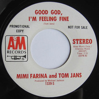 Mimi Farina And Tom Jans - Good God, I'm Feeling Fine