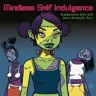 Mindless Self Indulgence - Frankenstein..