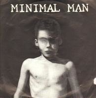 Minimal Man - She Was A Visitor / He Who Falls