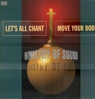 Ministry Of Sound - Let's All Chant (Move Your Body)