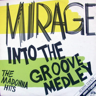 Mirage - Into The Groove Medley - The Madonna Hits